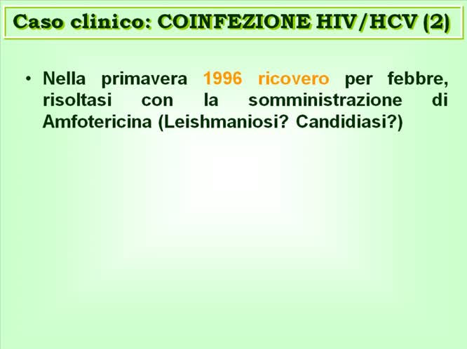 Caso Clinico Paradigmatico: Il Paziente con Coinfezione HIV HCV